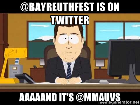 @bayreuth is on twitter aaaaand it's @mmauvs